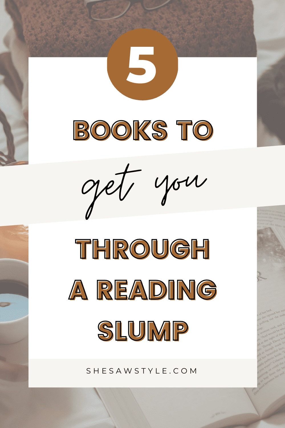 How To Get Through a Reading Slump | She Saw Style