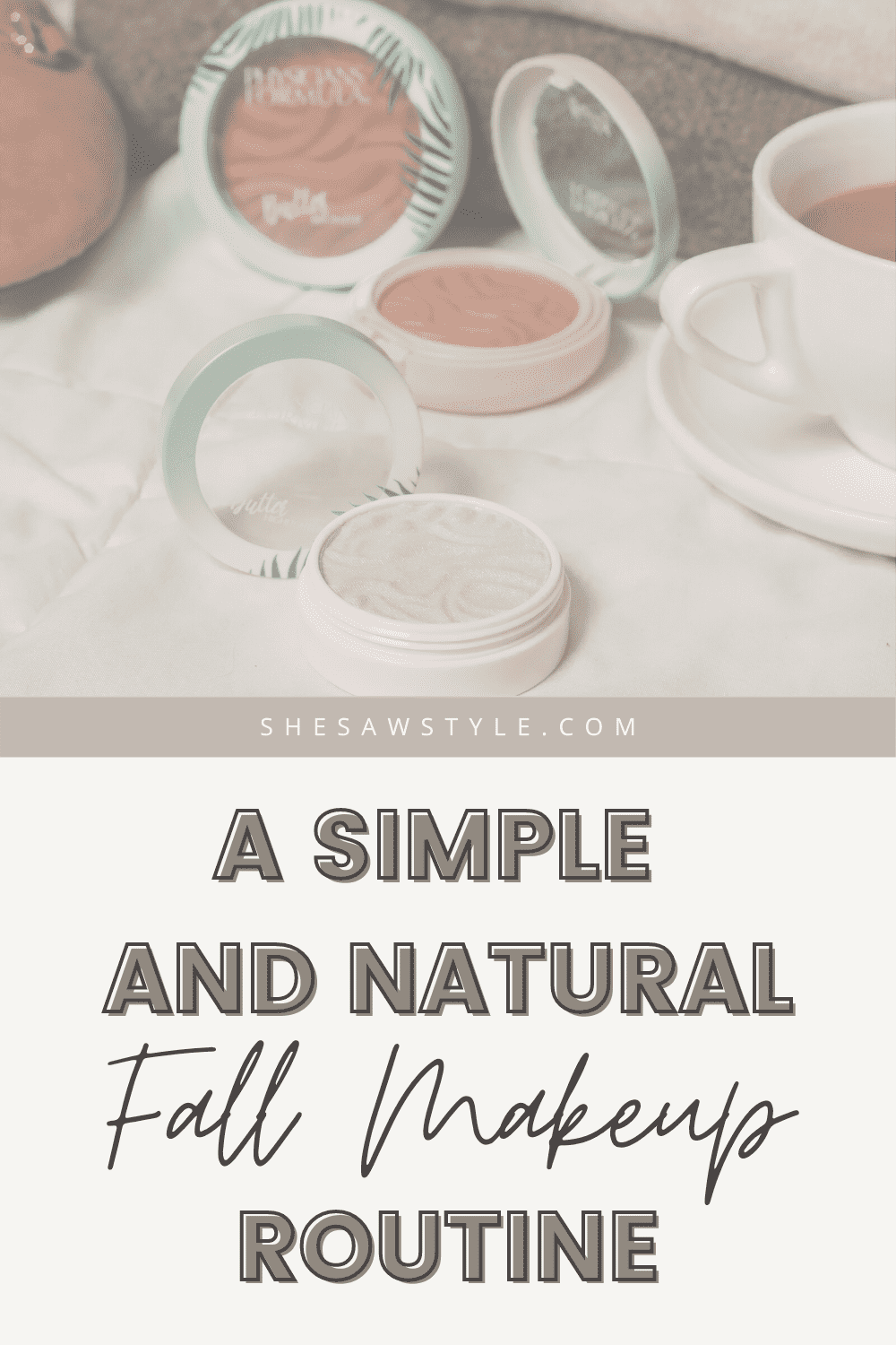 A Simple and Natural Fall Makeup Routine | She Saw Style